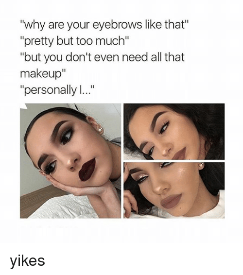 Too much makeup meme