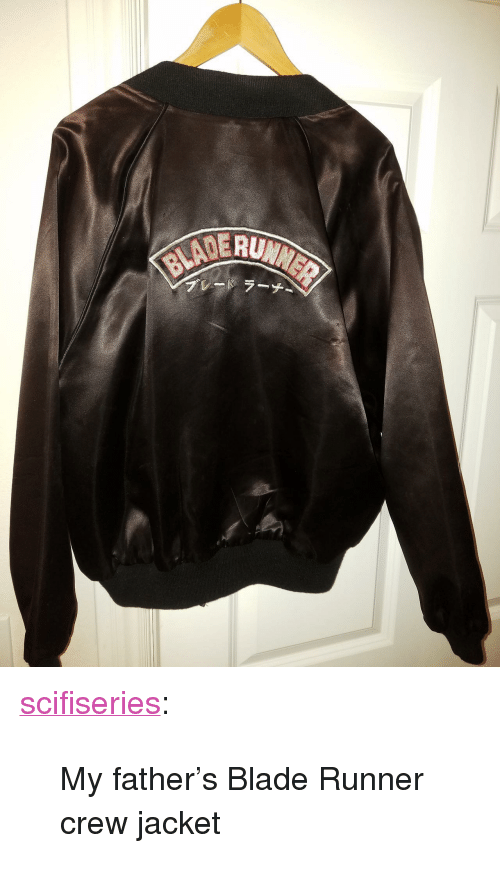 """blade runner: <p><a href=""""http://scifiseries.tumblr.com/post/157306613304/my-fathers-blade-runner-crew-jacket"""" class=""""tumblr_blog"""">scifiseries</a>:</p>  <blockquote><p>My father's Blade Runner crew jacket</p></blockquote>"""