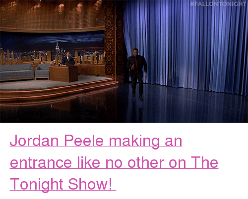 """Nbc Com: <p><a href=""""http://www.nbc.com/the-tonight-show/video/jordan-peele-does-the-get-out-challenge/3526189"""" target=""""_blank"""">Jordan Peele making an entrance like no other on The Tonight Show!</a></p>"""