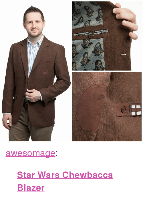 "Chewbacca, Star Wars, and Tumblr: <p><a href=""https://awesomage.tumblr.com/post/173933899220/star-wars-chewbacca-blazer"" class=""tumblr_blog"">awesomage</a>:</p><blockquote><p><b><a href=""https://awesomage.com/star-wars-chewbacca-blazer/"">  Star Wars Chewbacca Blazer</a></b><a href=""https://www.thinkgeek.com/images/products/zoom/kohi_sw_chewbacca_blazer.jpg"" title=""Star Wars Chewbacca Blazer""></a><br/><br/></p></blockquote>"
