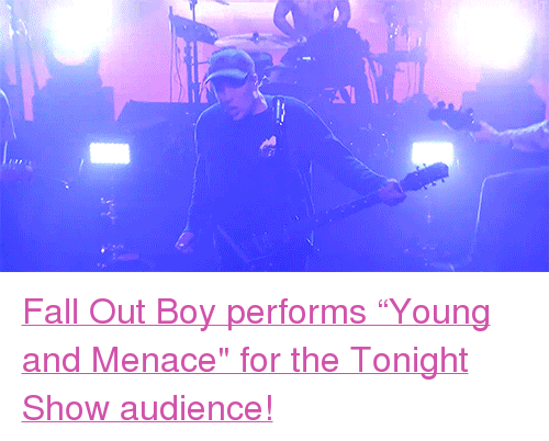 """Fall, Target, and youtube.com: <p><a href=""""https://www.youtube.com/watch?v=atdoDJ9-TL4&amp;t"""" target=""""_blank"""">Fall Out Boy performs &ldquo;Young and Menace&quot;for the Tonight Show audience!</a><br/></p>"""