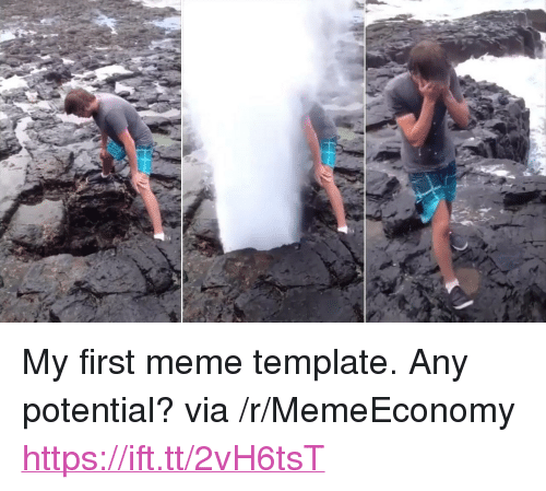 """Meme, Template, and Via: <p>My first meme template. Any potential? via /r/MemeEconomy <a href=""""https://ift.tt/2vH6tsT"""">https://ift.tt/2vH6tsT</a></p>"""