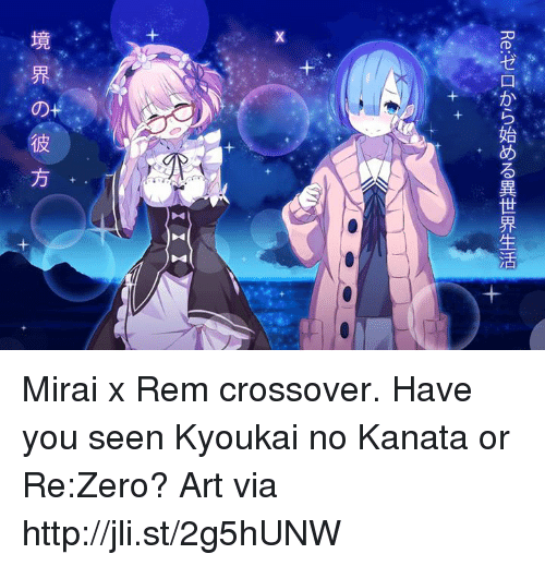 Dank, Zero, and 🤖: >A  万  Re:ゼロから始める異世界生活  境界の彼方 Mirai x Rem crossover. Have you seen Kyoukai no Kanata or Re:Zero?  Art via http://jli.st/2g5hUNW