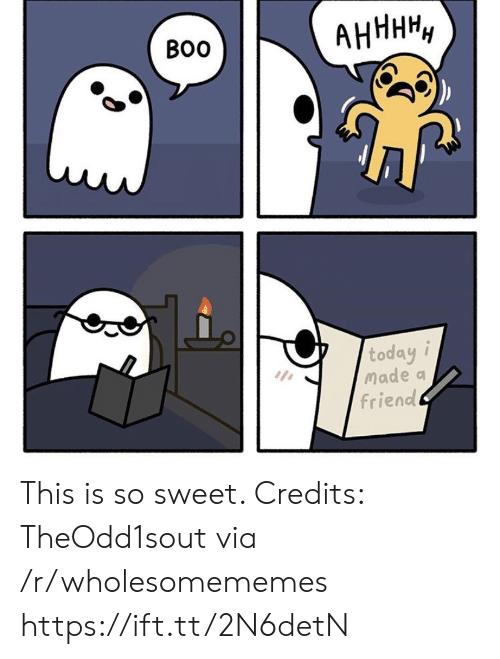 Today, Friend, and Via: АНННН,  Во  today i  Made a  friend This is so sweet. Credits: TheOdd1sout via /r/wholesomememes https://ift.tt/2N6detN