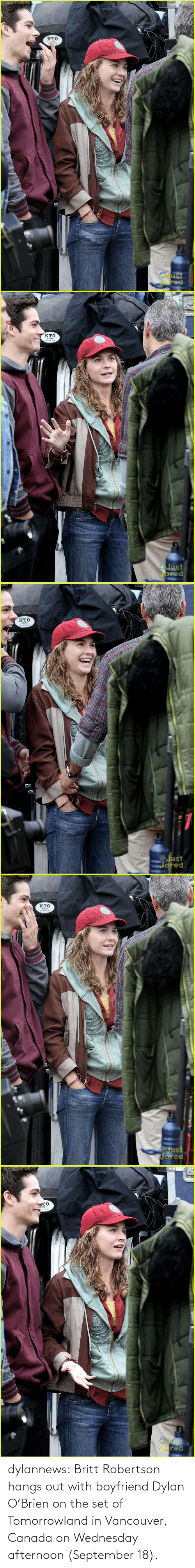 Grips: кто  IPS  JR UST  Jared   кто  GNIPS  Just  Jared  ) ২   кто  GRIPS  Just  Jared   кто  ORIPS  Just  Jared   GRIPS  oust  Jared dylannews:  Britt Robertson hangs out with boyfriend Dylan O'Brien on the set of Tomorrowland in Vancouver, Canada on Wednesday afternoon (September 18).