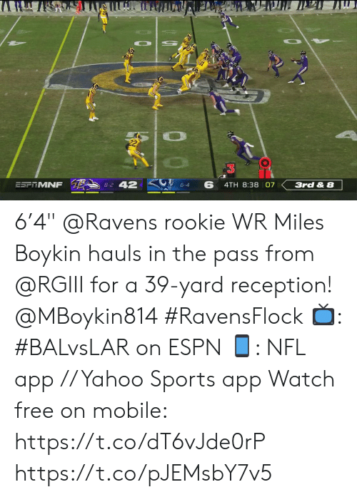 """Espn, Memes, and Nfl: Ли  8-2 42  6  ESFITMNF  4TH 8:38 07  3rd & 8  6-4 6'4"""" @Ravens rookie WR Miles Boykin hauls in the pass from @RGIII for a 39-yard reception! @MBoykin814 #RavensFlock  📺: #BALvsLAR on ESPN 📱: NFL app // Yahoo Sports app Watch free on mobile: https://t.co/dT6vJde0rP https://t.co/pJEMsbY7v5"""