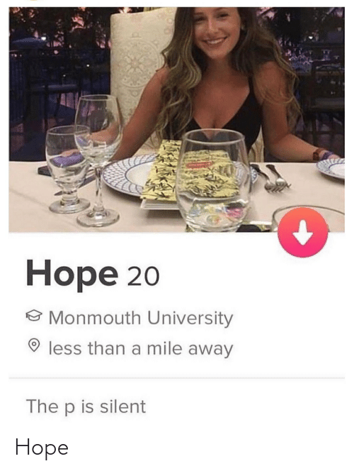 Monmouth University: Норe 20  O Monmouth University  O less than a mile away  The p is silent Hope