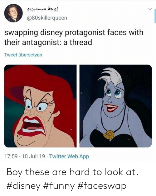 Disney, Funny, and Twitter: زوجة میستيريو  @80skillerqueen  swapping disney protagonist faces with  their antagonist: a thread  Tweet übersetzen  17:59 10 Juli 19 Twitter Web App Boy these are hard to look at. #disney #funny #faceswap