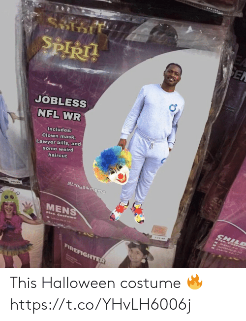 Haircut: ९  SEN  SPIRT  Foot  JOBLESS  NFL WR  Includes:  Clown mask,  Lawyer bills, and  some weird  haircut  @troyaikmeme  ΜENS  CHILD  RALA  Size Cotume  FIREFIGHTER This Halloween costume 🔥 https://t.co/YHvLH6006j