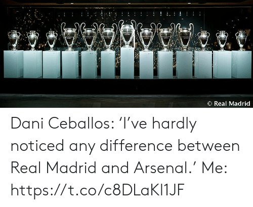 Real Madrid: ! !  শেশ  AAAW44  O Real Madrid Dani Ceballos: 'I've hardly noticed any difference between Real Madrid and Arsenal.'  Me: https://t.co/c8DLaKl1JF