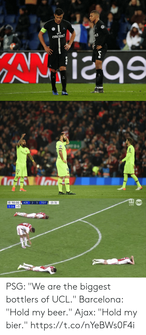 "Barcelona: เรี  5  e9tsiimi  im3   B R  LIVE  (3-3)  90:00  5:16  +5 PSG: ""We are the biggest bottlers of UCL.""  Barcelona: ""Hold my beer.""  Ajax: ""Hold my bier."" https://t.co/nYeBWs0F4i"
