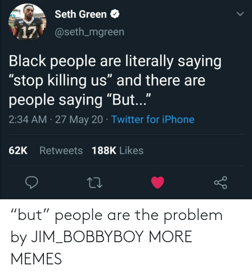 "People Are: ""but"" people are the problem by JIM_BOBBYBOY MORE MEMES"