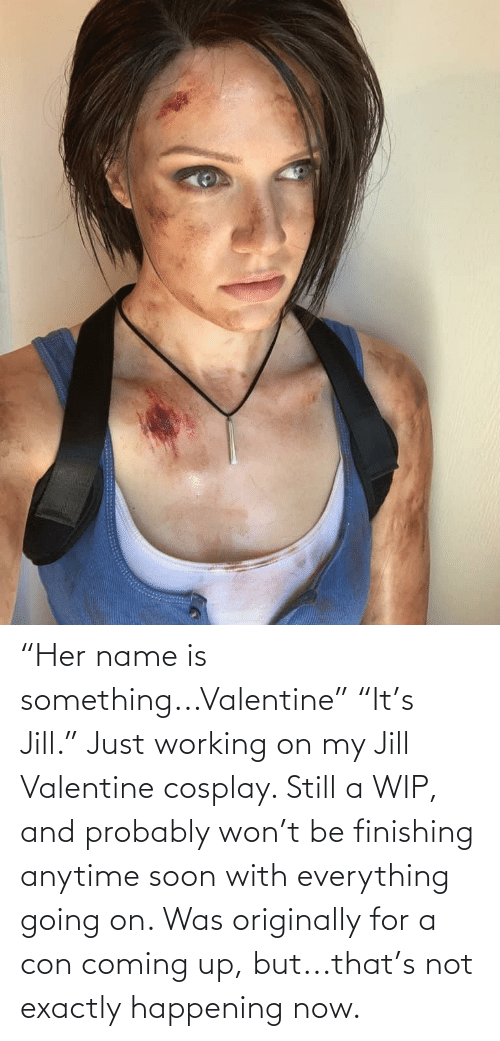 """anytime: """"Her name is something...Valentine"""" """"It's Jill."""" Just working on my Jill Valentine cosplay. Still a WIP, and probably won't be finishing anytime soon with everything going on. Was originally for a con coming up, but...that's not exactly happening now."""