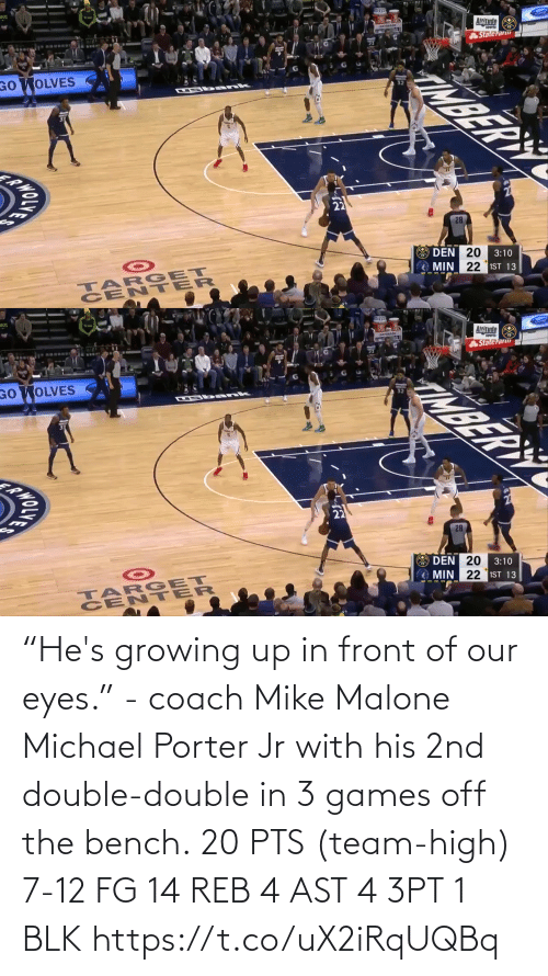 "Games: ""He's growing up in front of our eyes."" - coach Mike Malone  Michael Porter Jr with his 2nd double-double in 3 games off the bench.  20 PTS (team-high) 7-12 FG  14 REB 4 AST 4 3PT 1 BLK   https://t.co/uX2iRqUQBq"