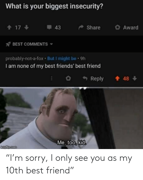 "see you: ""I'm sorry, I only see you as my 10th best friend"""