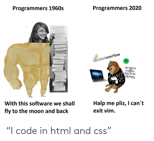 "html: ""I code in html and css"""