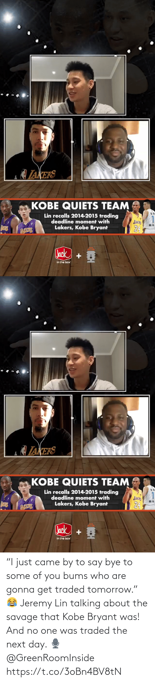 """Jeremy Lin: """"I just came by to say bye to some of you bums who are gonna get traded tomorrow.""""   😂 Jeremy Lin talking about the savage that Kobe Bryant was! And no one was traded the next day.    🎙 @GreenRoomInside    https://t.co/3oBn4BV8tN"""
