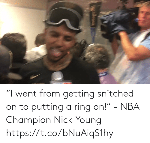 """Young: """"I went from getting snitched on to putting a ring on!"""" - NBA Champion Nick Young   https://t.co/bNuAiqS1hy"""