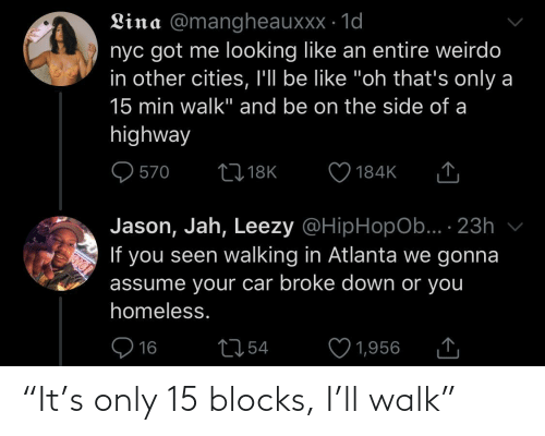 "walk: ""It's only 15 blocks, I'll walk"""