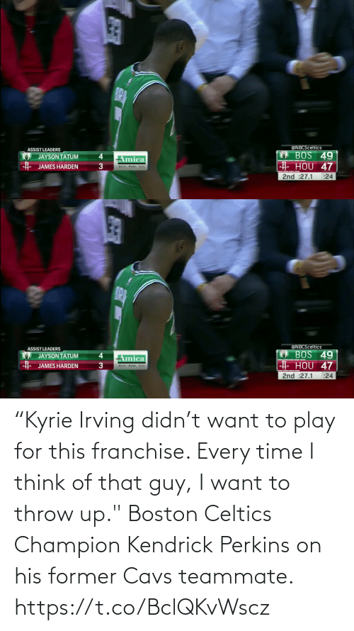 """cavs: """"Kyrie Irving didn't want to play for this franchise. Every time I think of that guy, I want to throw up.""""  Boston Celtics Champion Kendrick Perkins on his former Cavs teammate.   https://t.co/BclQKvWscz"""