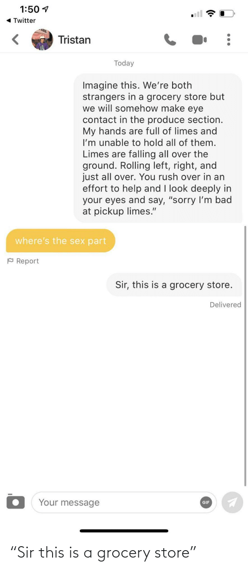 "grocery store: ""Sir this is a grocery store"""