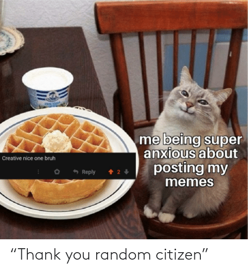 "random: ""Thank you random citizen"""