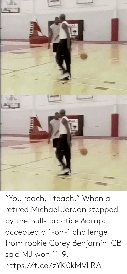 "won: ""You reach, I teach.""  When a retired Michael Jordan stopped by the Bulls practice & accepted a 1-on-1 challenge from rookie Corey Benjamin. CB said MJ won 11-9.   https://t.co/zYK0kMVLRA"