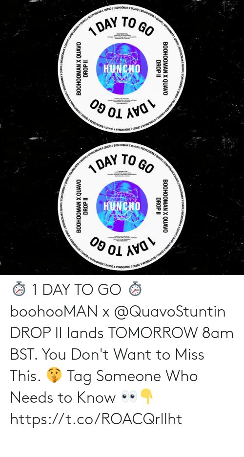 To Go: ⏱️ 1 DAY TO GO ⏱️  boohooMAN x @QuavoStuntin DROP II lands TOMORROW 8am BST. You Don't Want to Miss This. 🤫  Tag Someone Who Needs to Know 👀👇 https://t.co/ROACQrllht