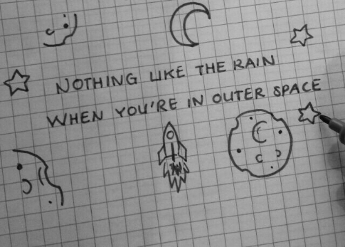 outer: ☆INOTHİNG1 LİKE. THE RAIN  WHEN YOU'RE IN OUTER SPACE