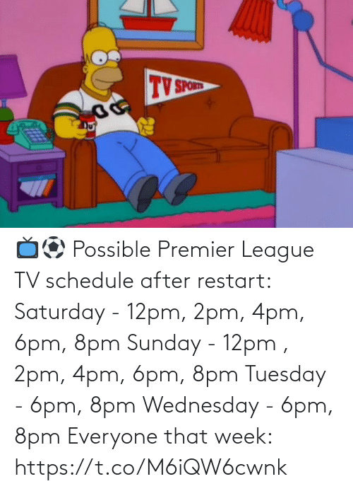 Wednesday: 📺⚽ Possible Premier League TV schedule after restart:  Saturday - 12pm, 2pm, 4pm, 6pm, 8pm Sunday - 12pm , 2pm, 4pm, 6pm, 8pm Tuesday - 6pm, 8pm Wednesday - 6pm, 8pm  Everyone that week: https://t.co/M6iQW6cwnk