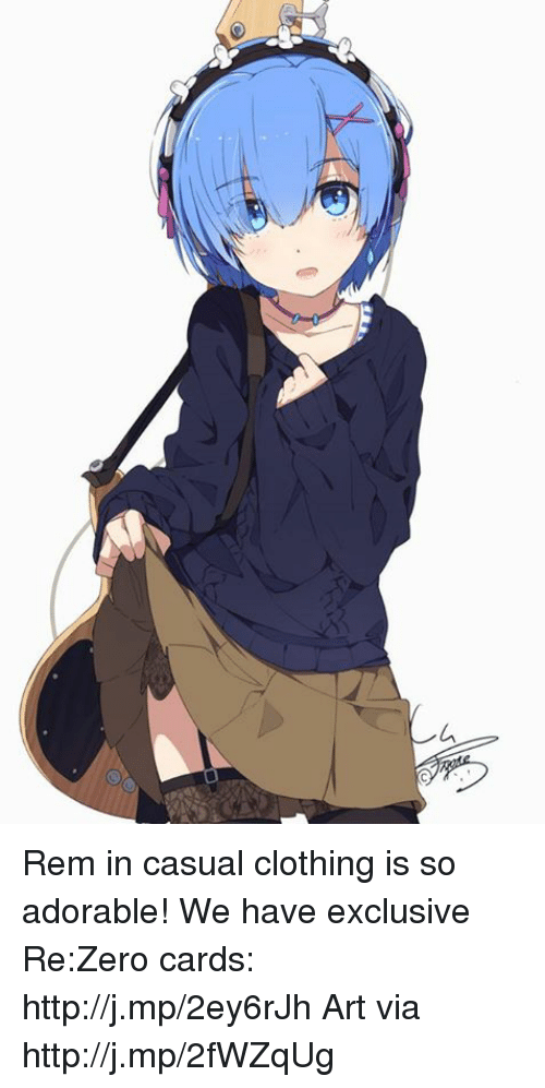 Clothes, Dank, and Zero: イー Rem in casual clothing is so adorable! We have exclusive Re:Zero cards: http://j.mp/2ey6rJh  Art via http://j.mp/2fWZqUg