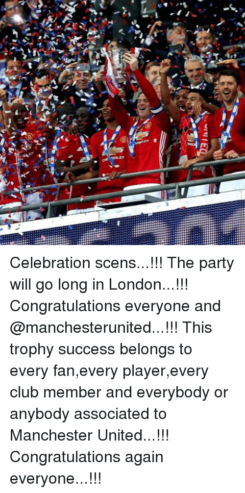 congratulating: ナ  airs  .r》 Celebration scens...!!! The party will go long in London...!!! Congratulations everyone and @manchesterunited...!!! This trophy success belongs to every fan,every player,every club member and everybody or anybody associated to Manchester United...!!! Congratulations again everyone...!!!