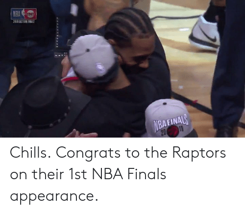 Finals, Nba, and NBA Finals: ㄖ  IS EASTERN FINALS  BAFINA Chills.  Congrats to the Raptors on their 1st NBA Finals appearance.