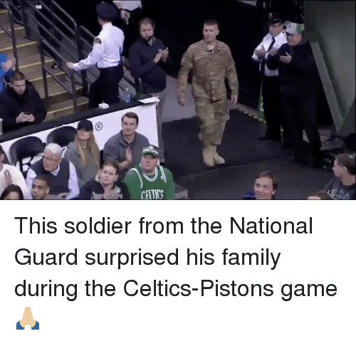 piston: 刀  CETES This soldier from the National Guard surprised his family during the Celtics-Pistons game 🙏🏼