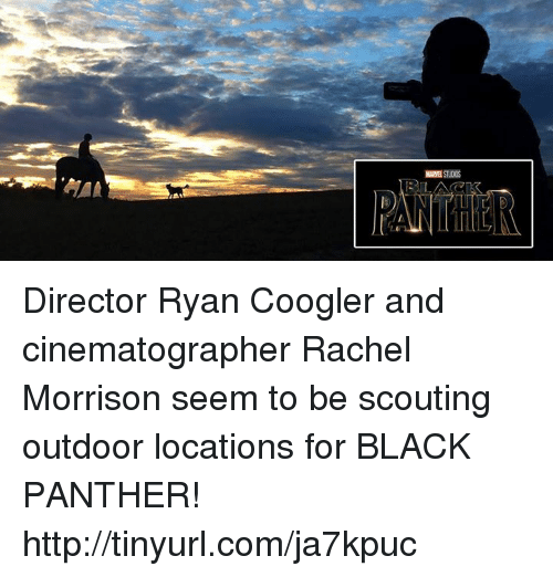 Ryan Coogler: 剛LACK Director Ryan Coogler and cinematographer Rachel Morrison seem to be scouting outdoor locations for BLACK PANTHER!  http://tinyurl.com/ja7kpuc