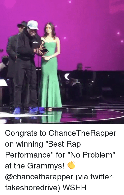 "Congrations: 哌 Congrats to ChanceTheRapper on winning ""Best Rap Performance"" for ""No Problem"" at the Grammys! 👏 @chancetherapper (via twitter-fakeshoredrive) WSHH"