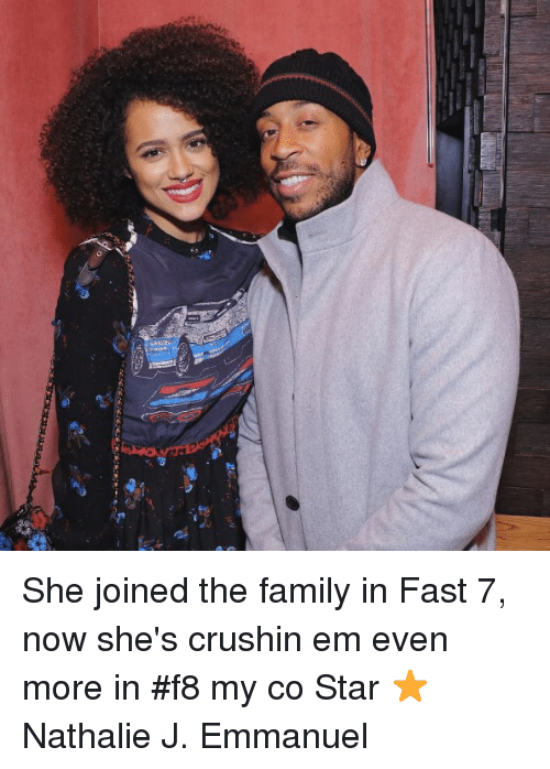 """fast 7: 海%; S.Y;syry,""""尹.sen e'  el She joined the family in Fast 7, now she's crushin em even more in #f8 my co Star ⭐️ Nathalie J. Emmanuel"""