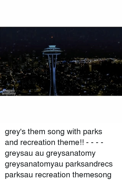 park and recreation: 邨  批.  ↓が… grey's them song with parks and recreation theme!! - - - - greysau au greysanatomy greysanatomyau parksandrecs parksau recreation themesong
