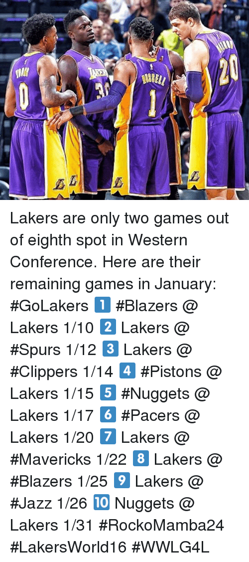 piston: 와 Lakers are only two games out of eighth spot in Western Conference.   Here are their remaining games in January: #GoLakers  1️⃣ #Blazers @ Lakers 1/10 2️⃣ Lakers @ #Spurs 1/12 3️⃣ Lakers @ #Clippers 1/14 4️⃣ #Pistons @ Lakers 1/15 5️⃣ #Nuggets @ Lakers 1/17 6️⃣ #Pacers @ Lakers 1/20 7️⃣ Lakers @ #Mavericks 1/22 8️⃣ Lakers @ #Blazers 1/25 9️⃣ Lakers @ #Jazz 1/26 🔟 Nuggets @ Lakers 1/31  #RockoMamba24 #LakersWorld16 #WWLG4L