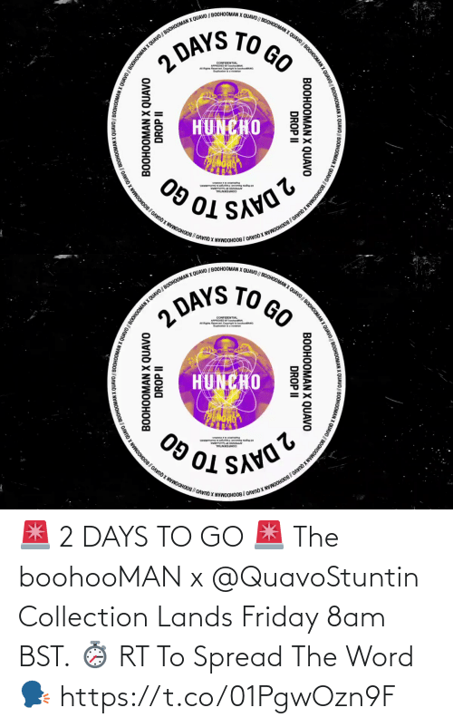 To Go: 🚨 2 DAYS TO GO 🚨  The boohooMAN x @QuavoStuntin Collection Lands Friday 8am BST. ⏱️  RT To Spread The Word 🗣️ https://t.co/01PgwOzn9F