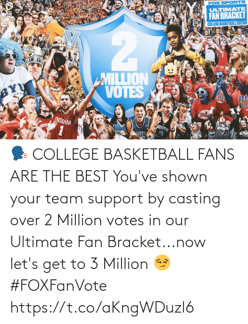 Shown: 🗣 COLLEGE BASKETBALL FANS ARE THE BEST  You've shown your team support by casting over 2 Million votes in our Ultimate Fan Bracket...now let's get to 3 Million 😏 #FOXFanVote https://t.co/aKngWDuzl6