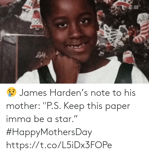 "harden: 😢 James Harden's note to his mother: ""P.S. Keep this paper imma be a star."" #HappyMothersDay    https://t.co/L5iDx3FOPe"