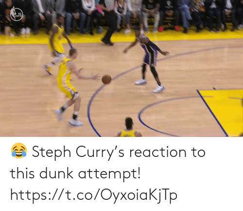 Attempt: 😂 Steph Curry's reaction to this dunk attempt!  https://t.co/OyxoiaKjTp