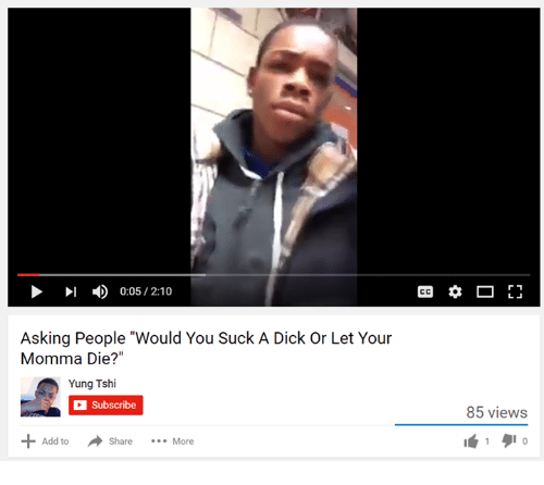 """Youre Momma: 0:05 2:10  Asking People """"Would You Suck A Dick Or Let Your  Momma Die?""""  Yung Tshi  DE Subscribe  a share  More  Add to  r 1  85 views"""