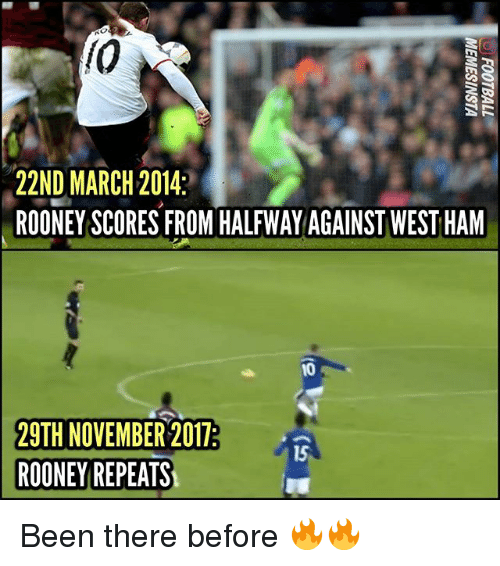 rooney: (0  22ND MARCH 2014:  ROONEY SCORES FROM HALFWAYAGAINST WEST HAM  10  29TH NOVEMBER 2017  ROONEY REPEATS  15 Been there before 🔥🔥