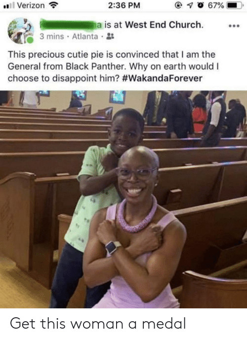Church, Precious, and Verizon: 0 67%  Verizon  2:36 PM  a is at West End Church  3 mins Atlanta  This precious cutie pie is convinced that I am the  General from Black Panther. Why on earth would I  choose to disappoint him? Get this woman a medal