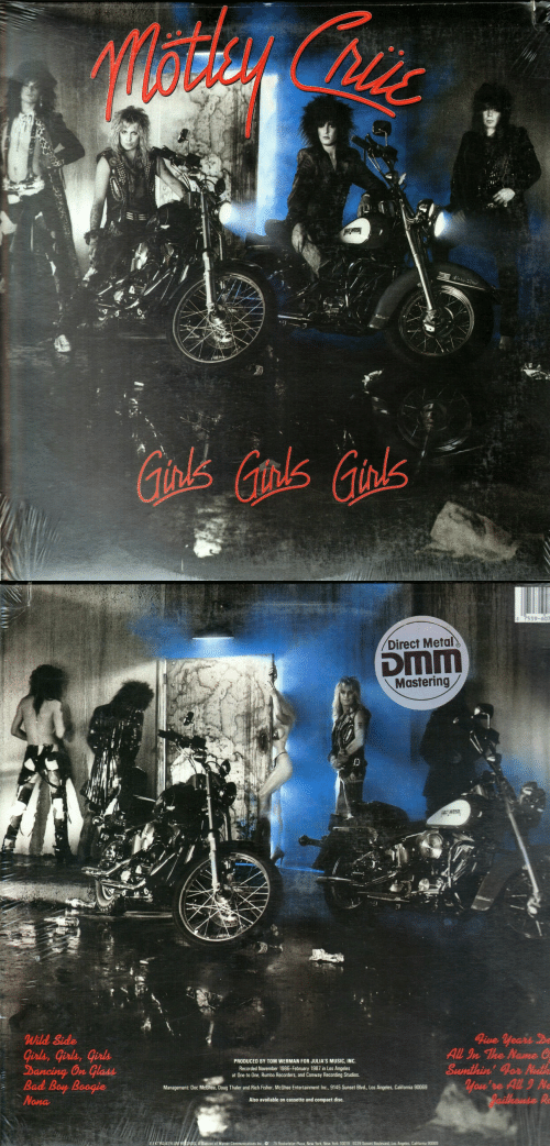 new york new york: 0 7559-607  Direct Metal  DMM  Mastering  Wild Side  Girls, Girls, Girls  Dancing On Glass  Nona  PRODUCED BY TOM WERMAN FOR JULIA'S MUSIC, INC.  Recorded November 1986-February 1987 in Los Angeles  at One to One, Rumbo Recorders, and Conway Recording Studios.  All 9ルThe Nanse 0  Sumthin' gor Nu  Bad Boy Boogie  Management: Doc McGhee, Doug Thaler and Rich Fisher, McGhee Entertainment Inc., 9145 Sunset Blvd., Los Angeles, California 90069  ou re  Also available on cassette and compact disc.  ASYL  S. A Division of Warner Communications Inc., O 75 Rocketeller Plaza, New York, New York 10019 9229 Sunset Boulevard, Los Angeles, Caifurnia 90069