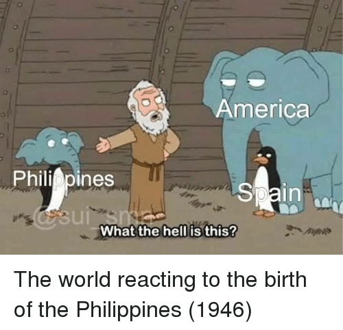 Philippines: 0  America  Philippines  0  in  What the hell is this? The world reacting to the birth of the Philippines (1946)