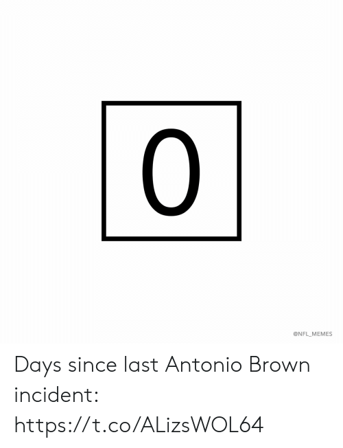 Antonio Brown: 0  @NFL_MEMES Days since last Antonio Brown incident: https://t.co/ALizsWOL64