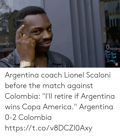 """Argentina: (0  Pening  Mon  Tue-Thue  Fri -Sal  